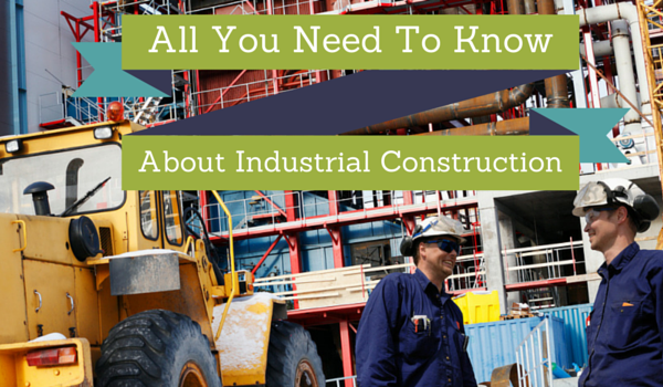 All-You-Need-To-Know-About-Industrial-Construction-Main (1)