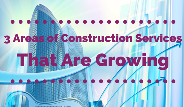 3-Areas-of-Construction-Services-That-Are-Growing