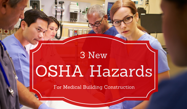 3-New-OSHA-Hazards-For-Medical-Building-Construction (1)