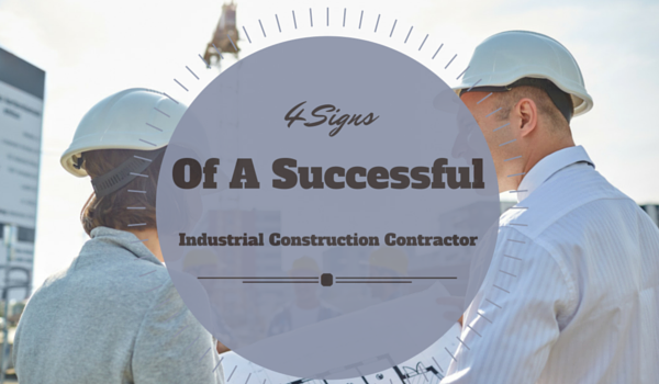 4-Signs-Of-A-Successful-Industrial-Construction-Company