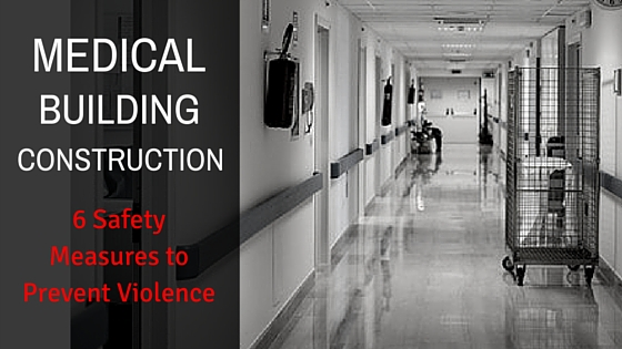 6 Tips for Medical Building Construction Safety