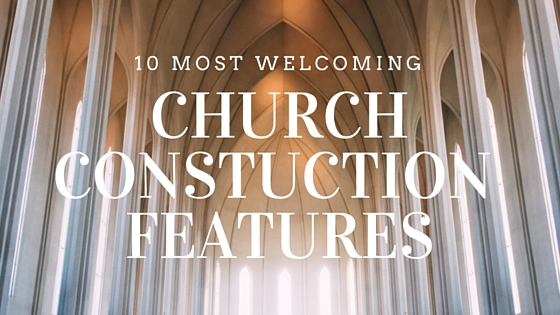 Church Construction Features
