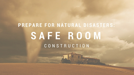 Prepare for natural disasters safe room construction for Safe room builders