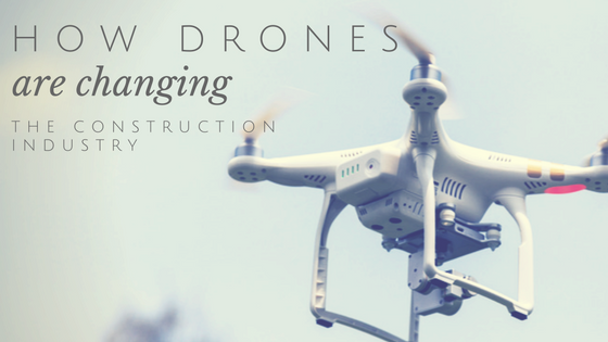 How Construction Drones Are Changing the Industry