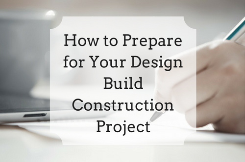 How to Prep for Your Design Build Construction Project
