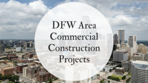Our Commercial Construction Projects Across DFW
