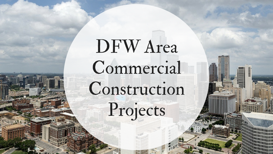 DFW AreaCommercialConstructionProjects
