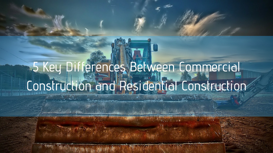 5 Key Differences Between Commercial Construction and Residential Construction